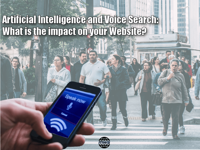 Artificial Intelligence and Voice Search: What is the impact on your Website?