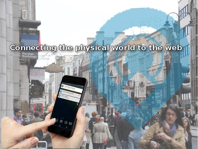 The Physical Web: Connecting the physical world to the web.